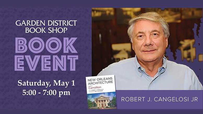 "An Evening Celebrating Robert J. Cangelosi Jr.'s Latest Work, ""New Orleans Architecture: Volume IX: Carrollton,"" On May 1"