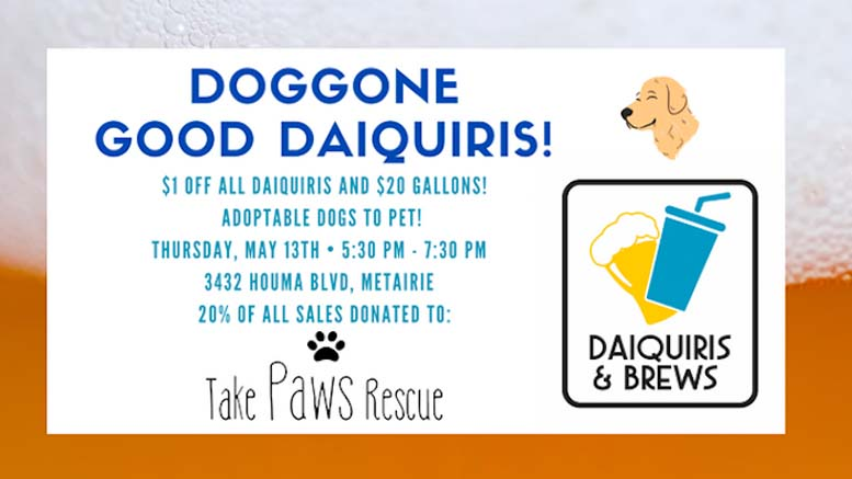 Yappy Hour May 13th - Doggone Good Daiquiris and Take Paws Rescue